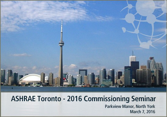 160224-ASHRAE-Toronto-2016-Commissioning-Seminar1