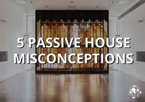 Passive House Misconceptions_Old Quad